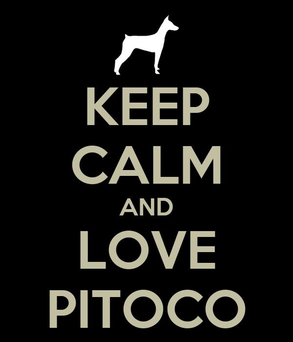 KEEP CALM AND LOVE PITOCO