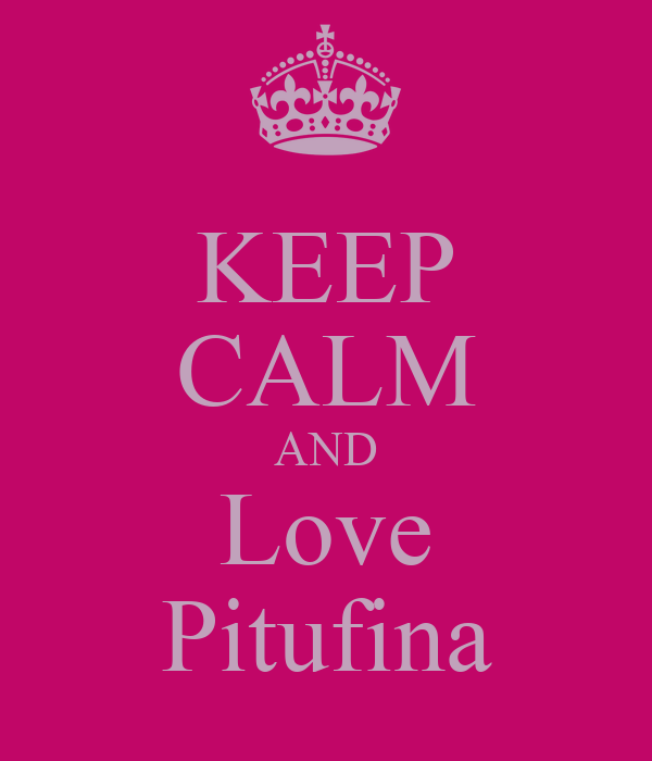 KEEP CALM AND Love Pitufina