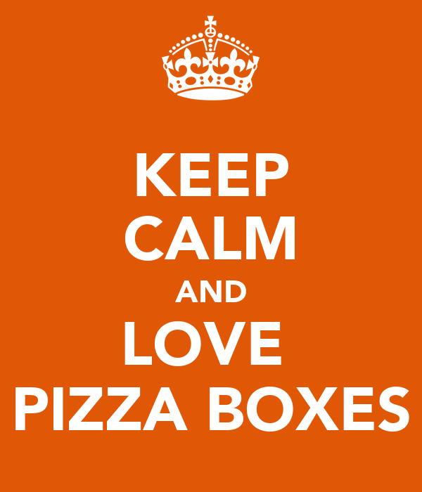 KEEP CALM AND LOVE  PIZZA BOXES
