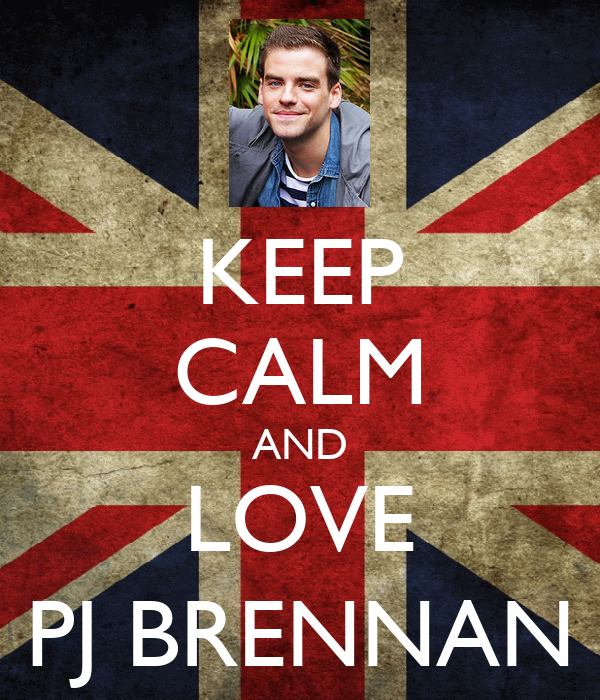 KEEP CALM AND LOVE PJ BRENNAN