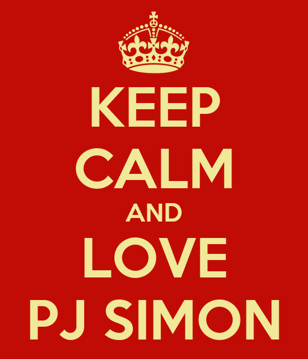 KEEP CALM AND LOVE PJ SIMON