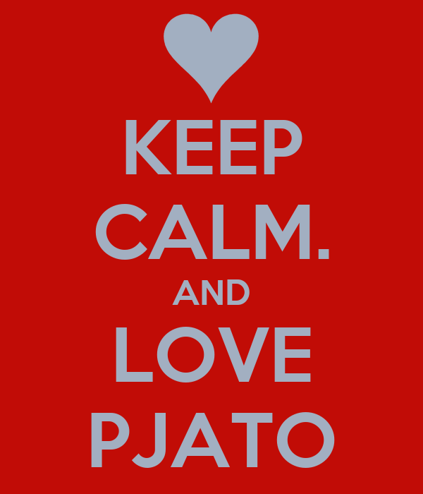 KEEP CALM. AND LOVE PJATO