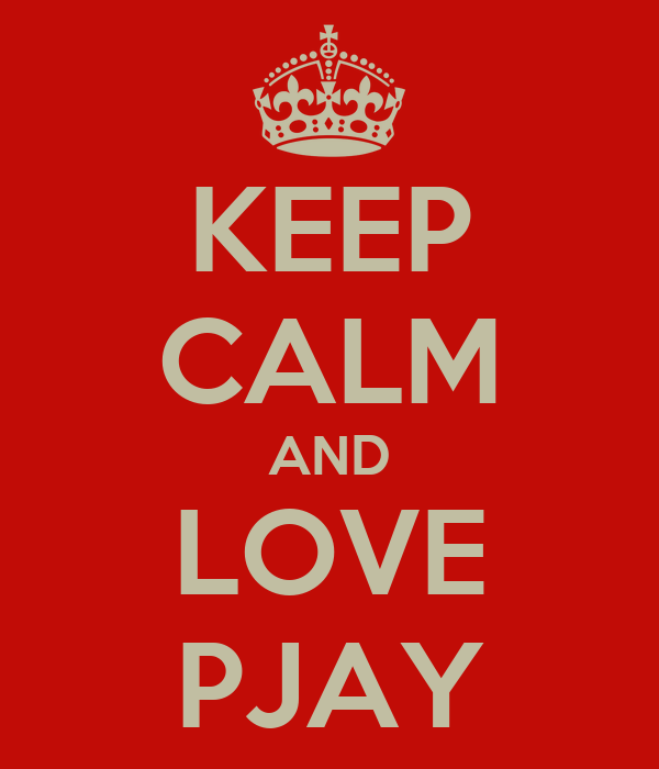 KEEP CALM AND LOVE PJAY