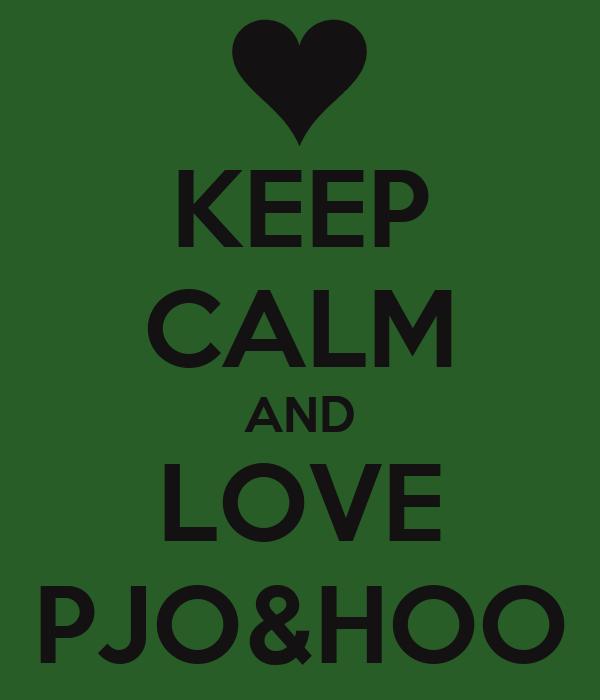 KEEP CALM AND LOVE PJO&HOO