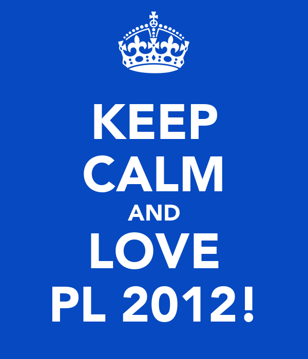 KEEP CALM AND LOVE PL 2012!