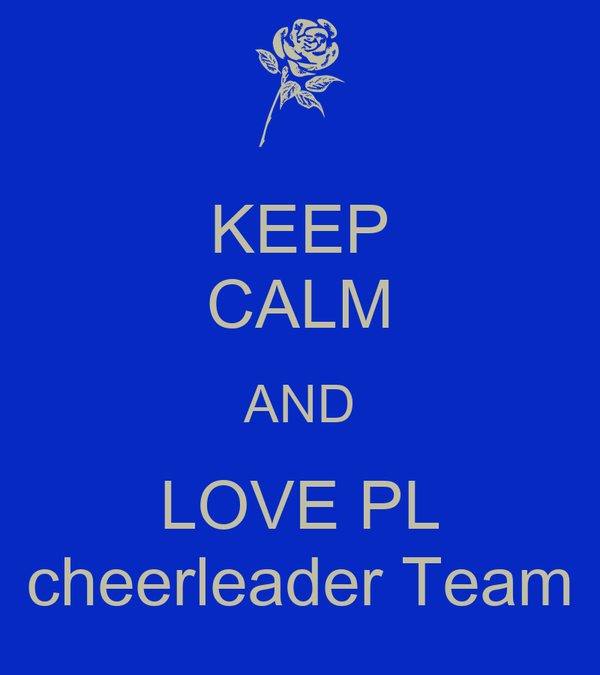 KEEP CALM AND LOVE PL cheerleader Team