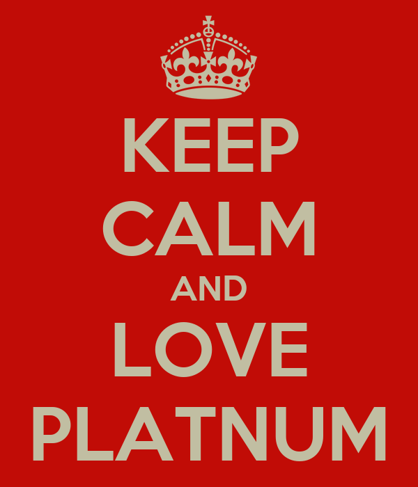 KEEP CALM AND LOVE PLATNUM