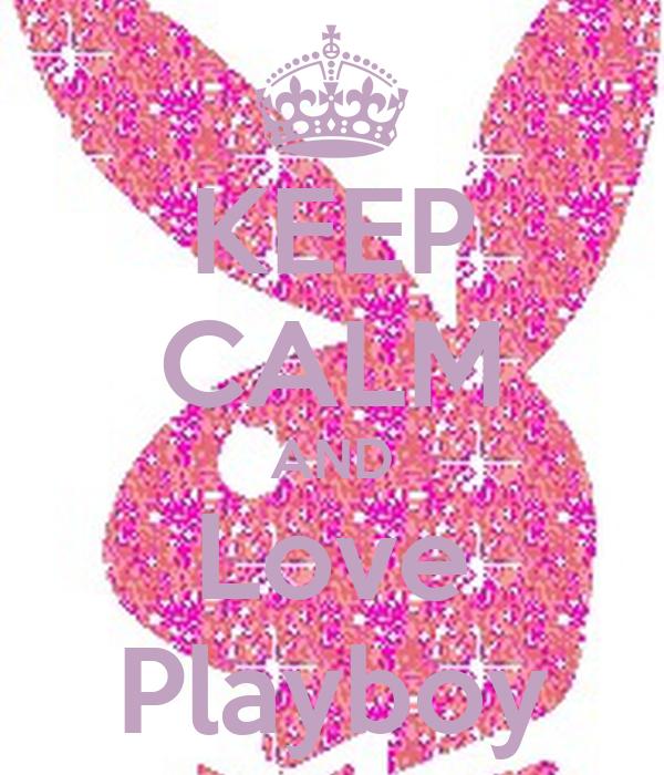 KEEP CALM AND Love Playboy