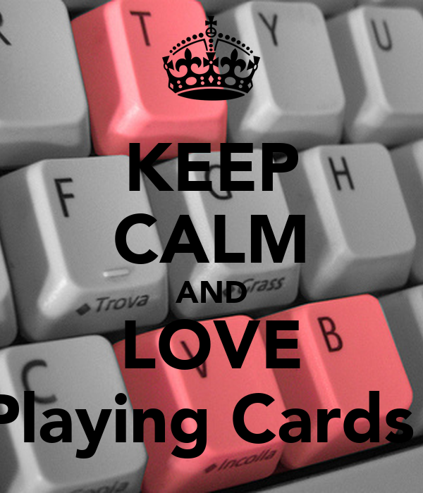 KEEP CALM AND LOVE Playing Cards!