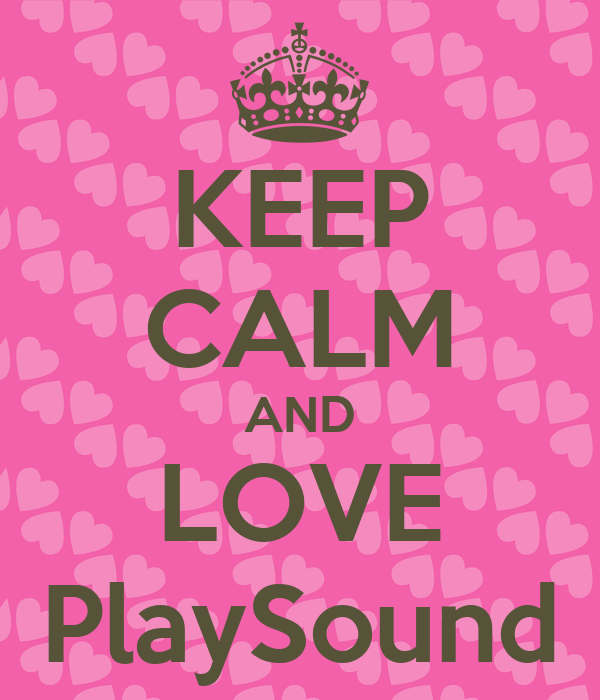KEEP CALM AND LOVE PlaySound