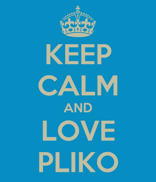 KEEP CALM AND LOVE PLIKO