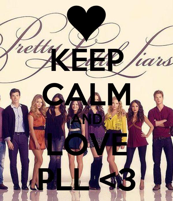 KEEP CALM AND LOVE PLL <3