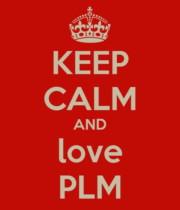 KEEP CALM AND love PLM