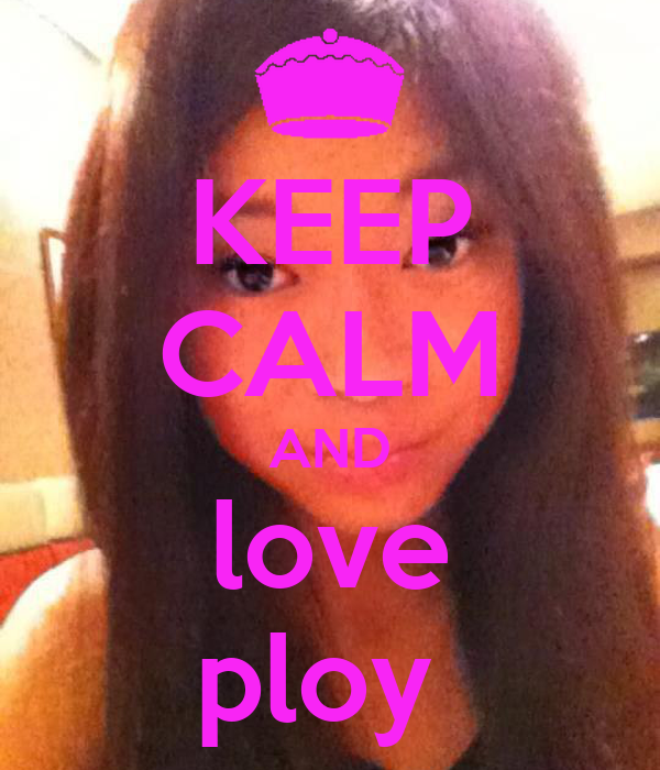 KEEP CALM AND love ploy
