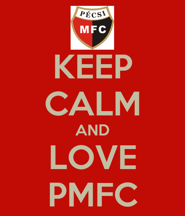 KEEP CALM AND LOVE PMFC