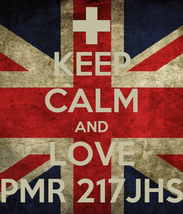 KEEP CALM AND LOVE PMR 217JHS