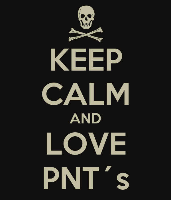 KEEP CALM AND LOVE PNT´s