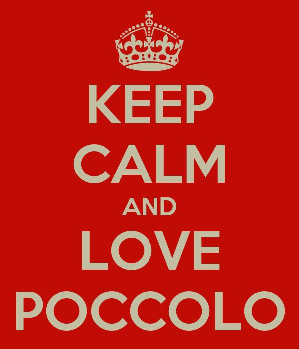 KEEP CALM AND LOVE POCCOLO