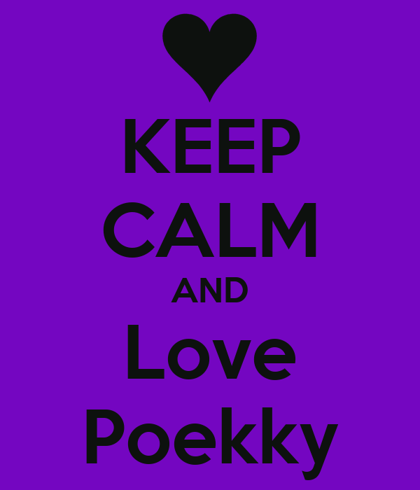 KEEP CALM AND Love Poekky