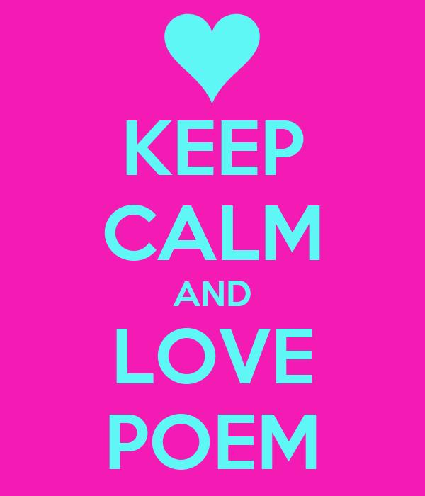 KEEP CALM AND LOVE POEM