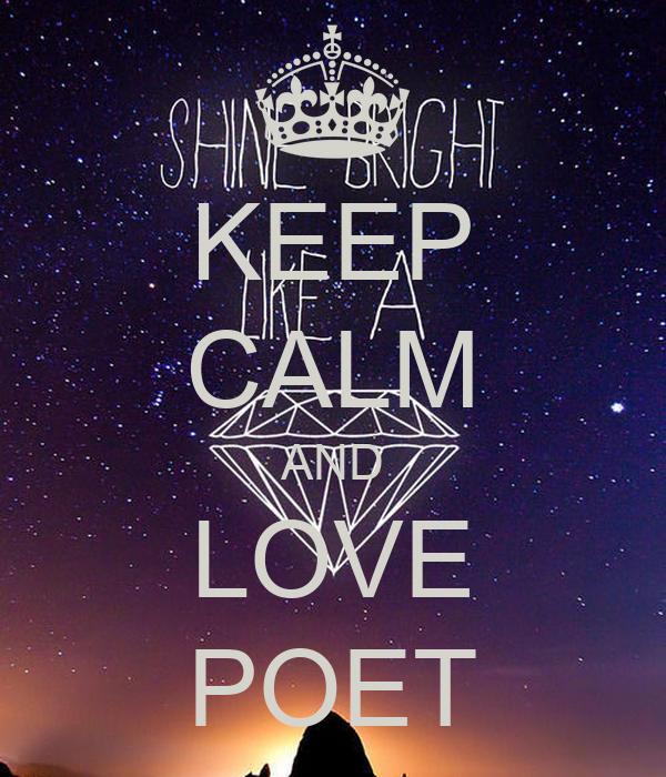 KEEP CALM AND LOVE POET