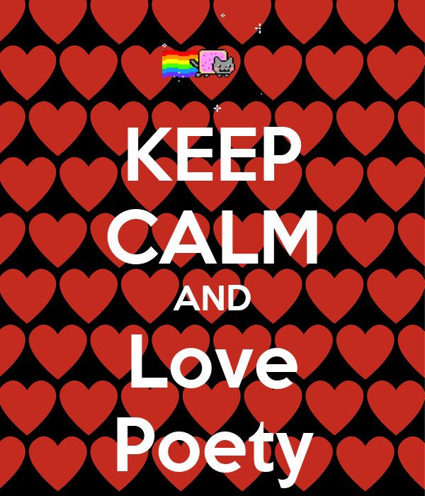 KEEP CALM AND Love Poety