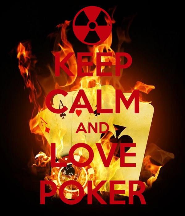 KEEP CALM AND LOVE POKER