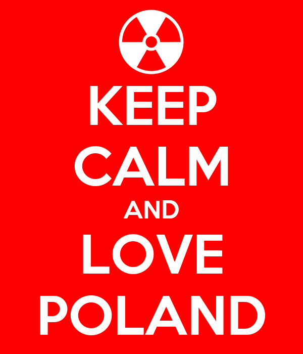 KEEP CALM AND LOVE POLAND