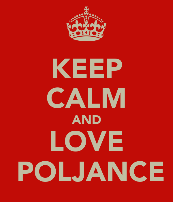 KEEP CALM AND LOVE  POLJANCE