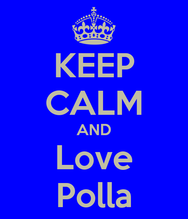 KEEP CALM AND Love Polla