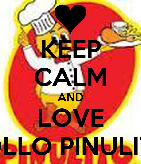 KEEP CALM AND LOVE POLLO PINULITO