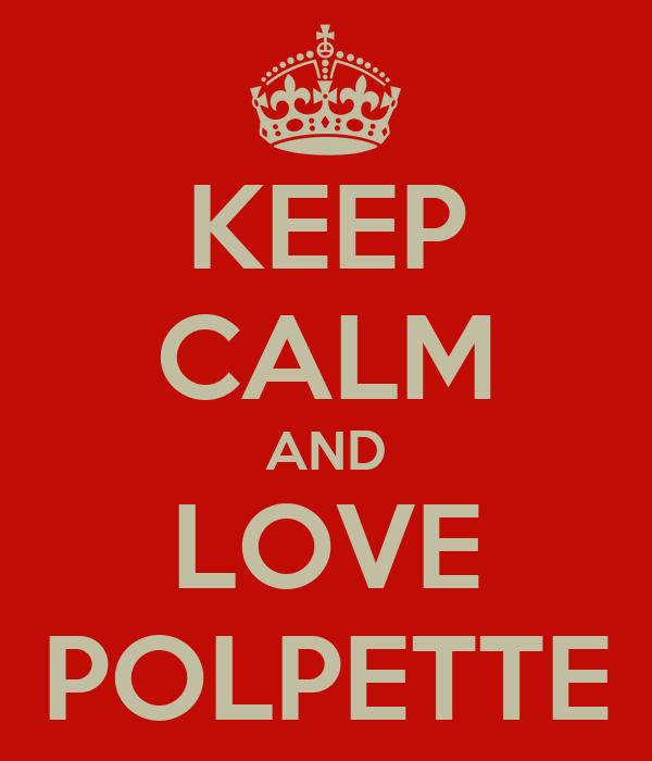 KEEP CALM AND LOVE POLPETTE