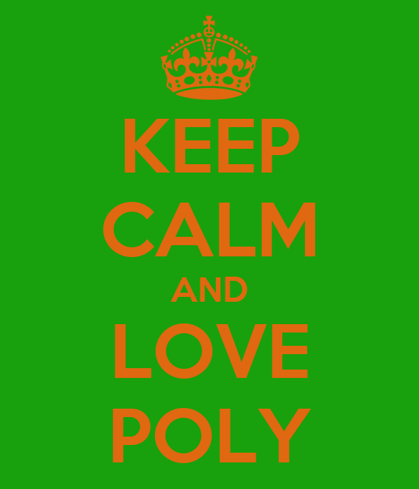 KEEP CALM AND LOVE POLY