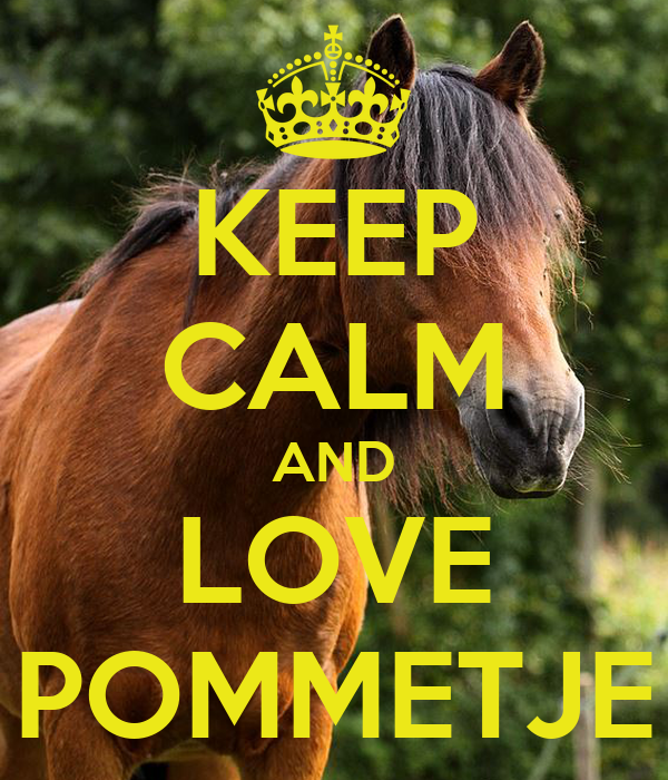KEEP CALM AND LOVE POMMETJE