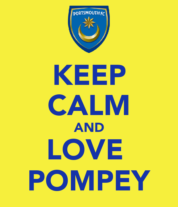 KEEP CALM AND LOVE  POMPEY