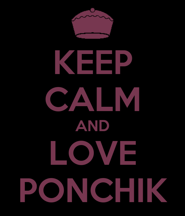 KEEP CALM AND LOVE PONCHIK