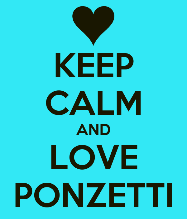 KEEP CALM AND LOVE PONZETTI