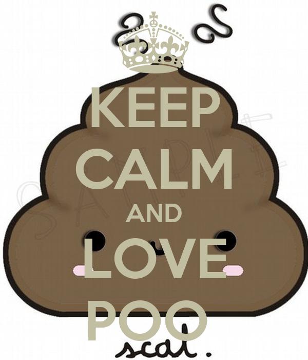 KEEP CALM AND LOVE POO