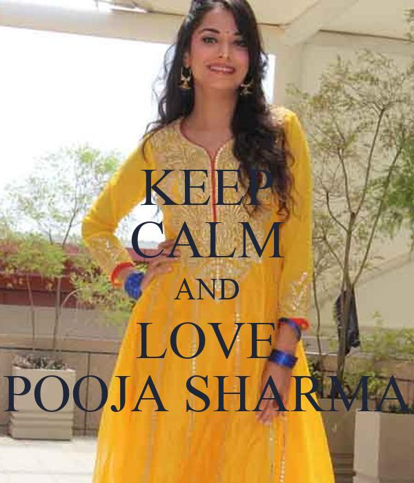 KEEP CALM AND LOVE POOJA SHARMA