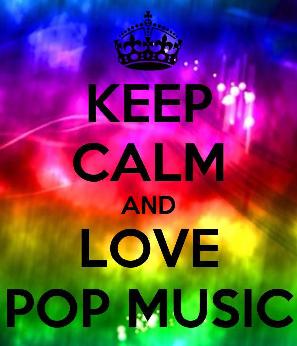 Keep Calm And Love Pop Music Poster Avrj13 Keep Calm O