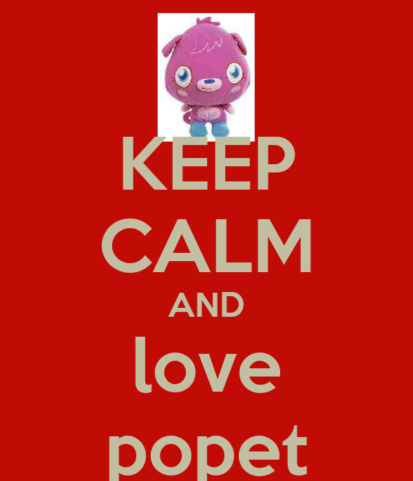 KEEP CALM AND love popet