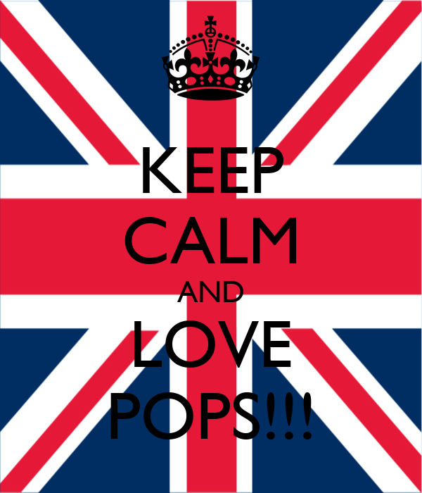 KEEP CALM AND LOVE POPS!!!