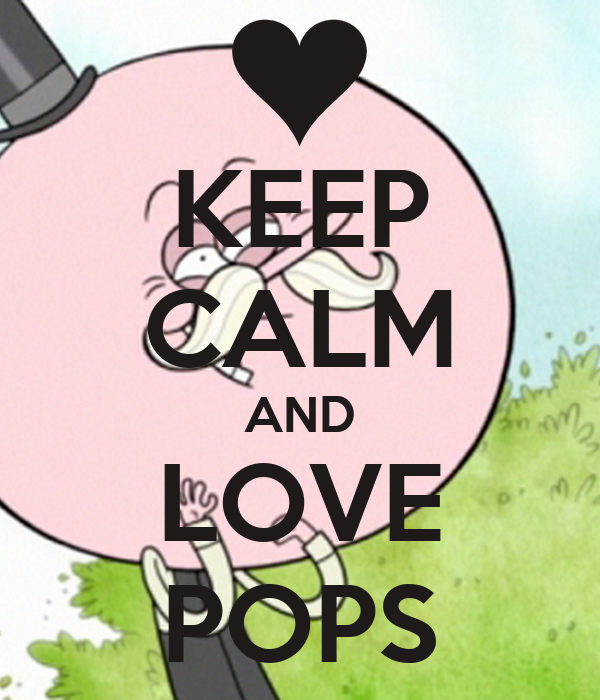 KEEP CALM AND LOVE POPS