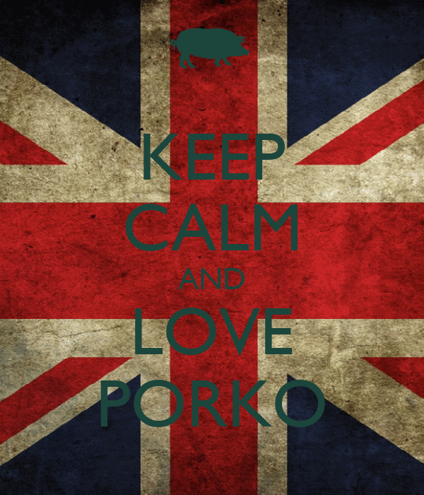 KEEP CALM AND LOVE PORKO