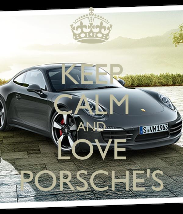 KEEP CALM AND LOVE PORSCHE'S