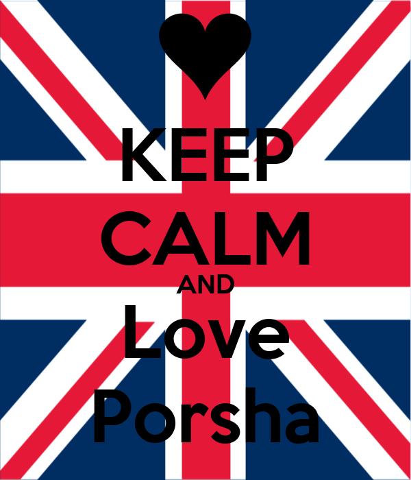 KEEP CALM AND Love Porsha