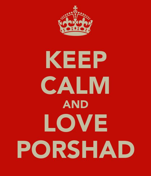 KEEP CALM AND LOVE PORSHAD