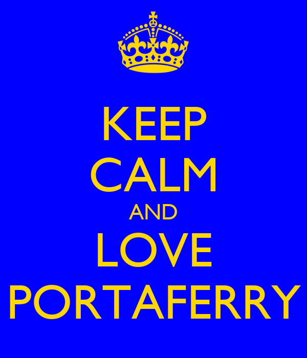 KEEP CALM AND LOVE PORTAFERRY