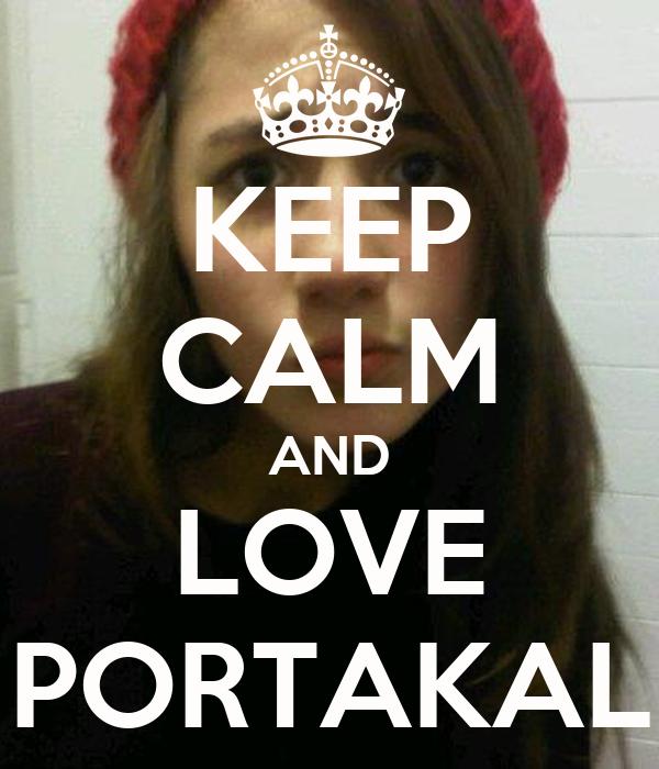 KEEP CALM AND LOVE PORTAKAL