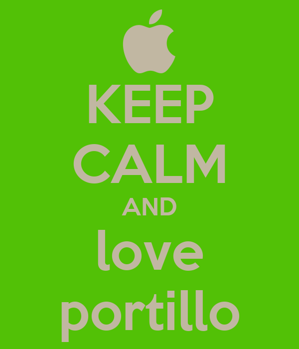 KEEP CALM AND love portillo
